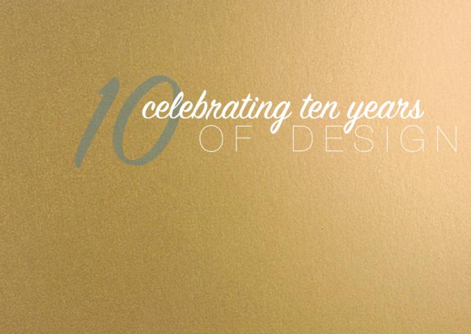 Celebrating 10 years ofDesign