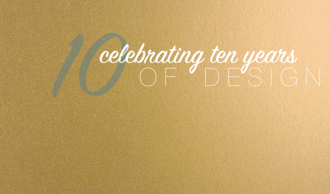 Celebrating 10 years of Design